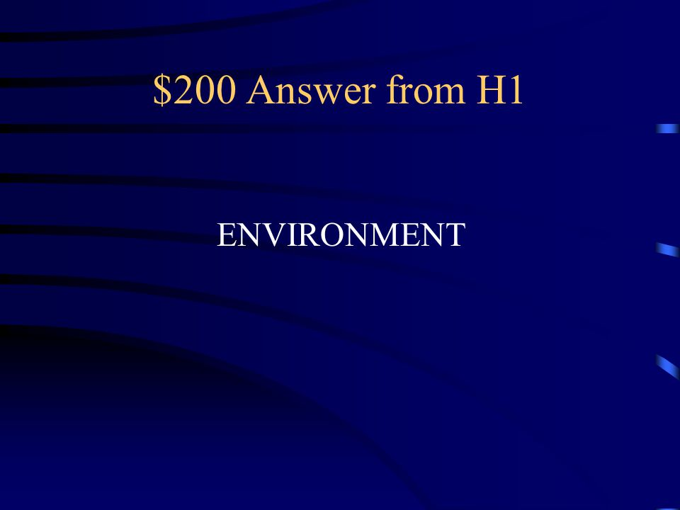 $200 Question from H1 What else determines the Characteristics of an organism?