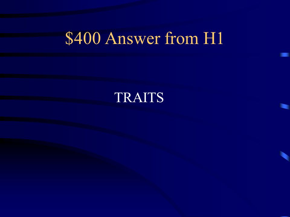 $400 Question from H1 What are the characteristics of An organism called
