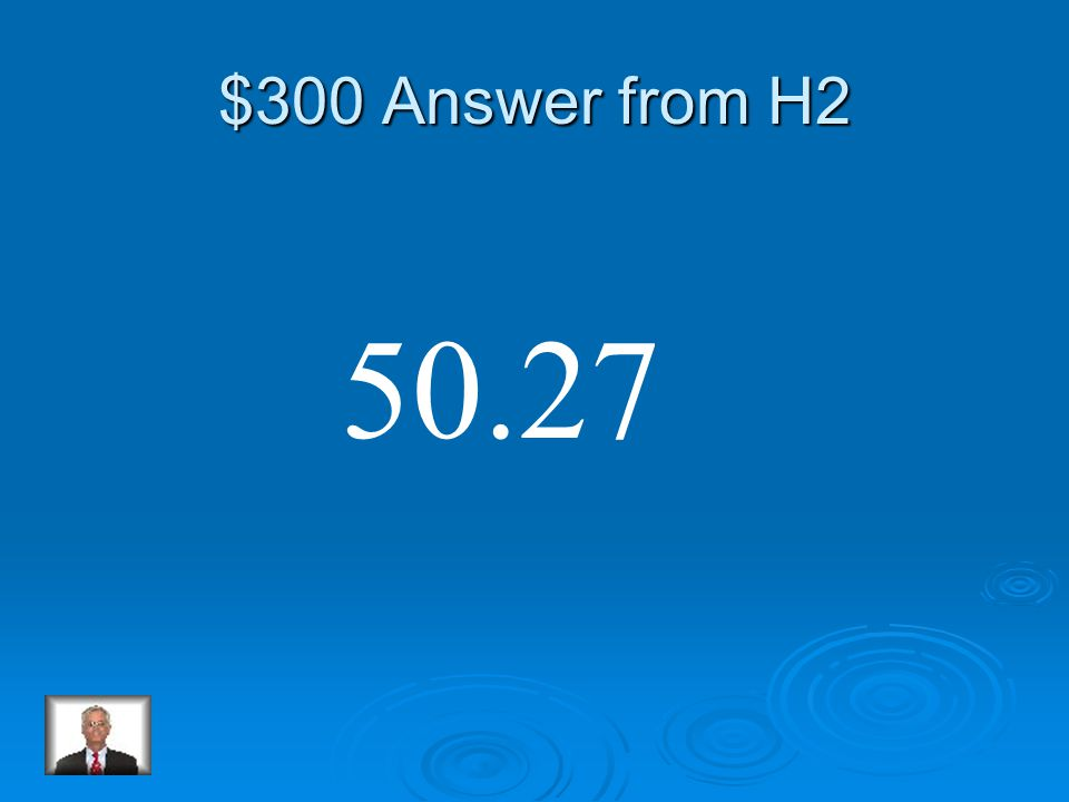 $300 Question from H2 47.59 + 2.68