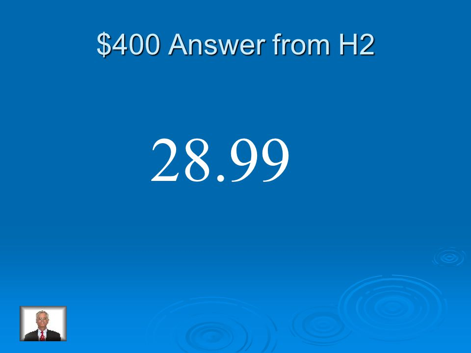$400 Question from H2 21.679 + 7.311