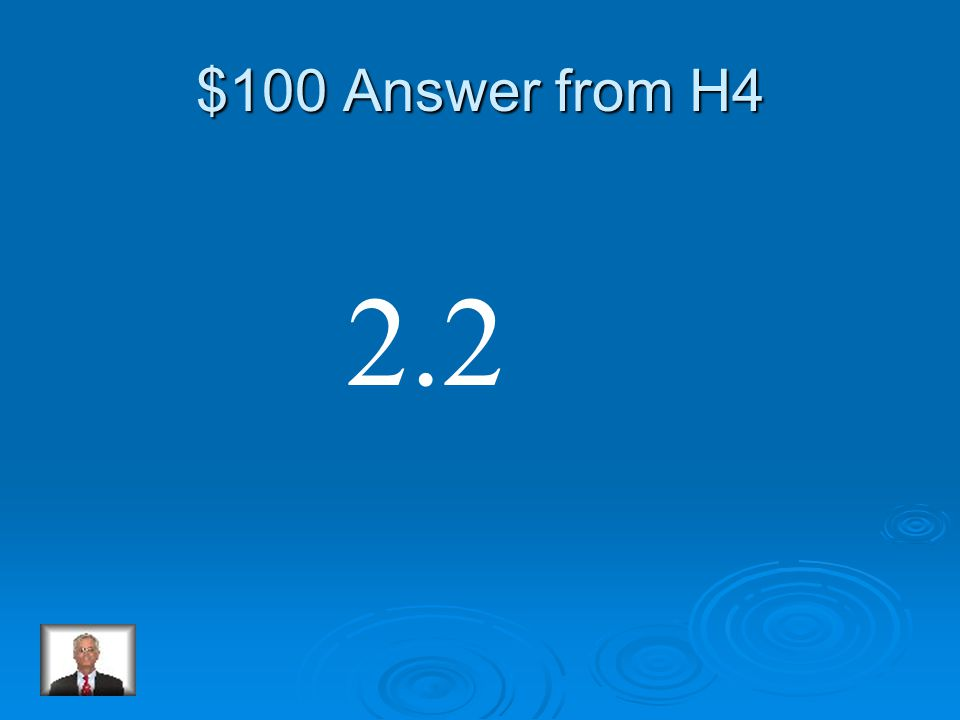 $100 Question from H4 2.6 -0.4