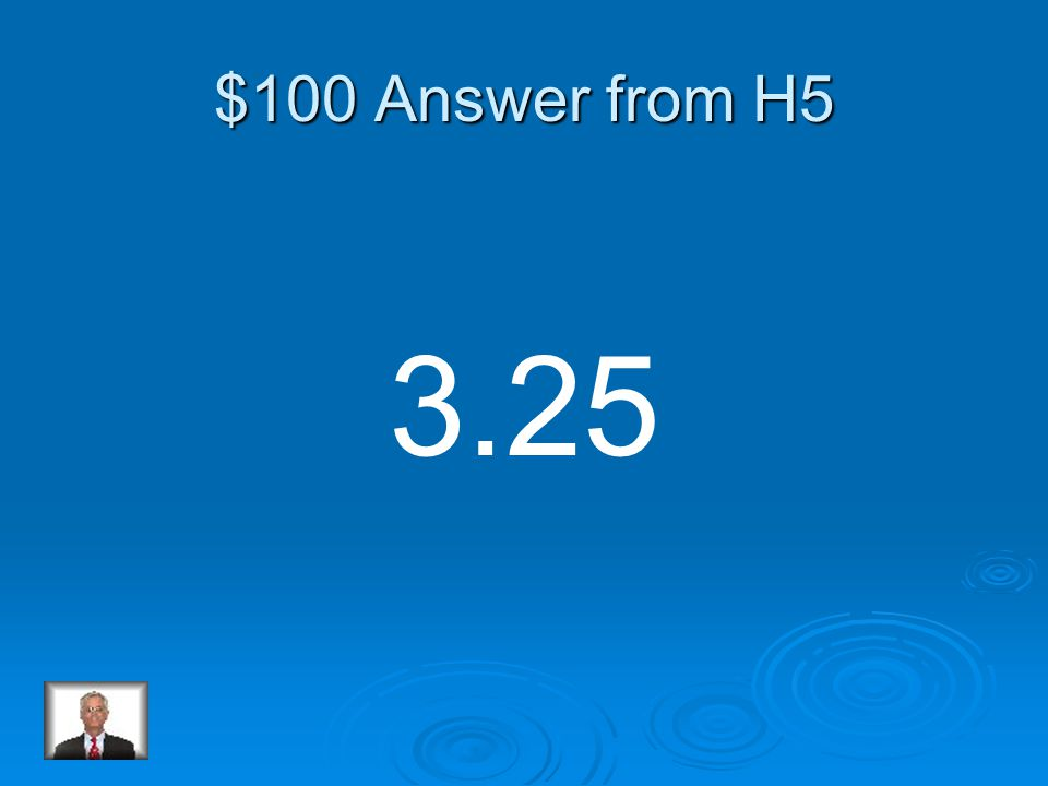 $100 Question from H5 2.5 x 1.3