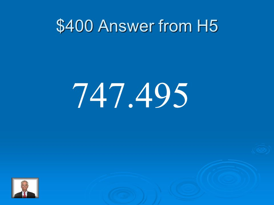 $400 Question from H5 142.38 x 5.25