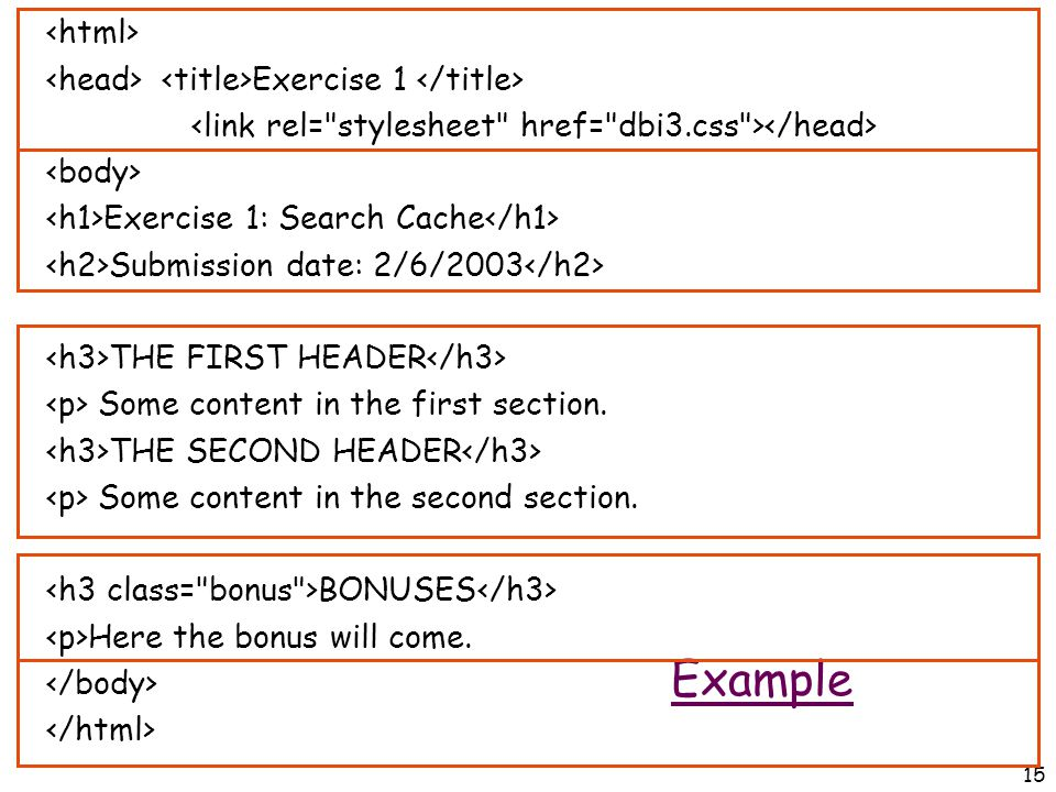 15 Exercise 1 Exercise 1: Search Cache Submission date: 2/6/2003 THE FIRST HEADER Some content in the first section.