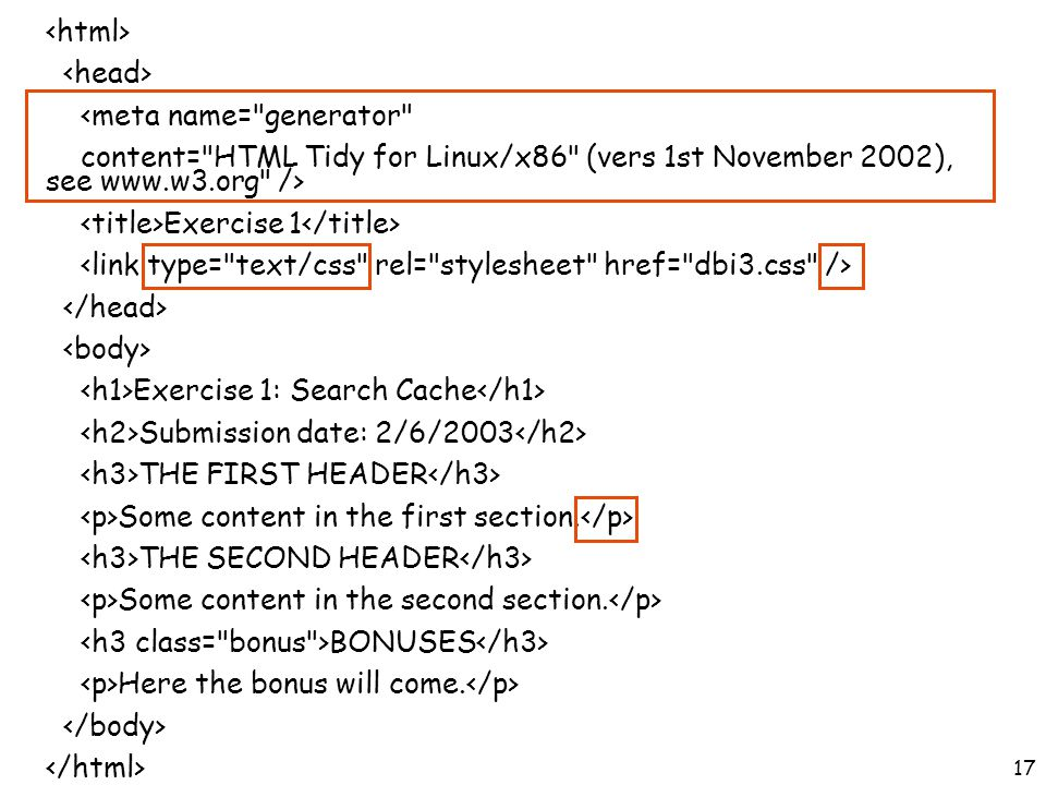 17 <meta name= generator content= HTML Tidy for Linux/x86 (vers 1st November 2002), see www.w3.org /> Exercise 1 Exercise 1: Search Cache Submission date: 2/6/2003 THE FIRST HEADER Some content in the first section.