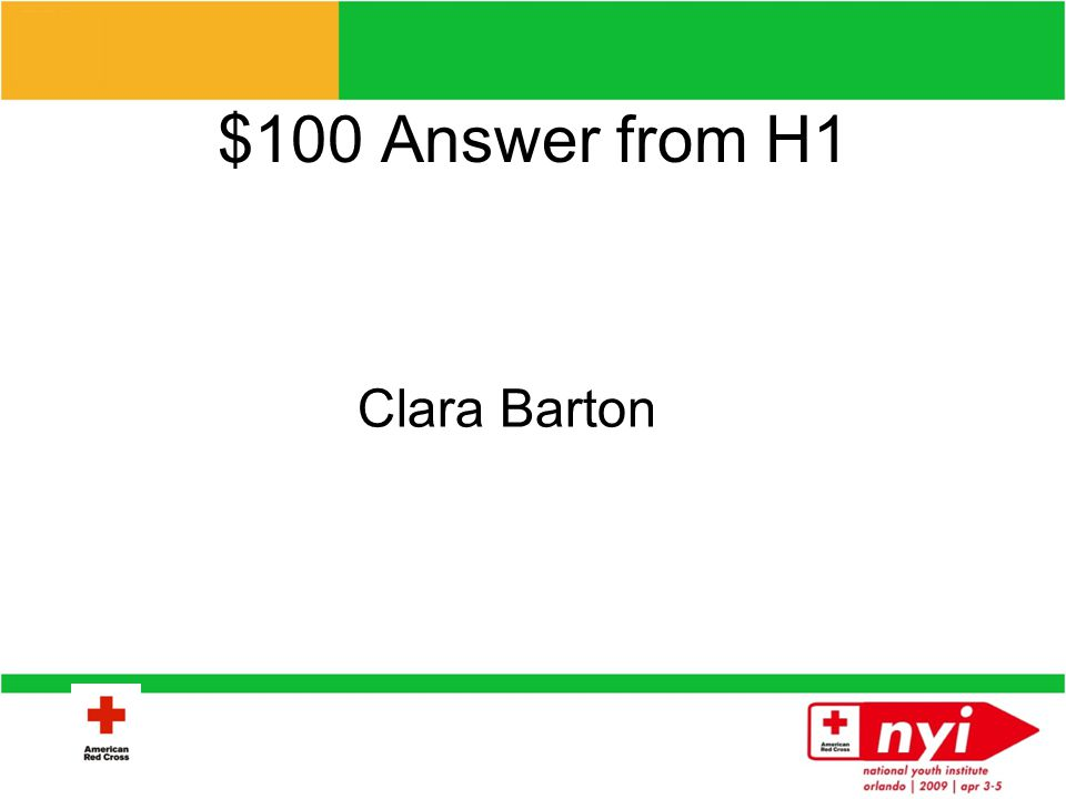 $100 Question from H1 Who started the American Red Cross?