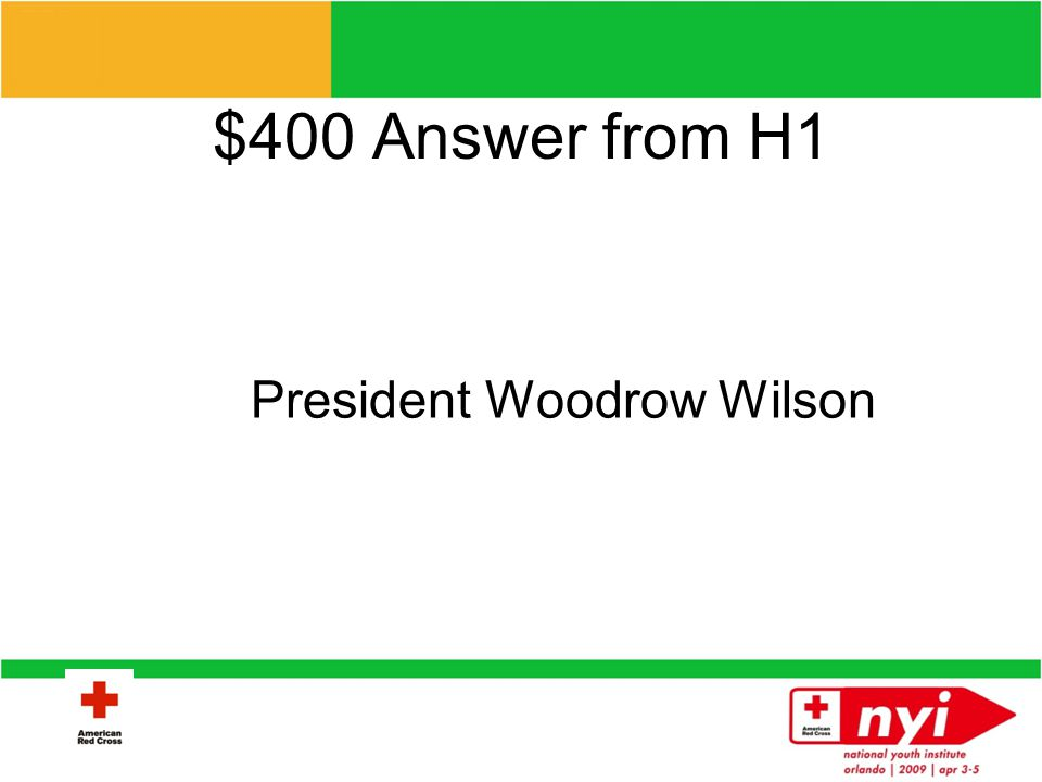$400 Question from H1 Which President started the Junior Red Cross?