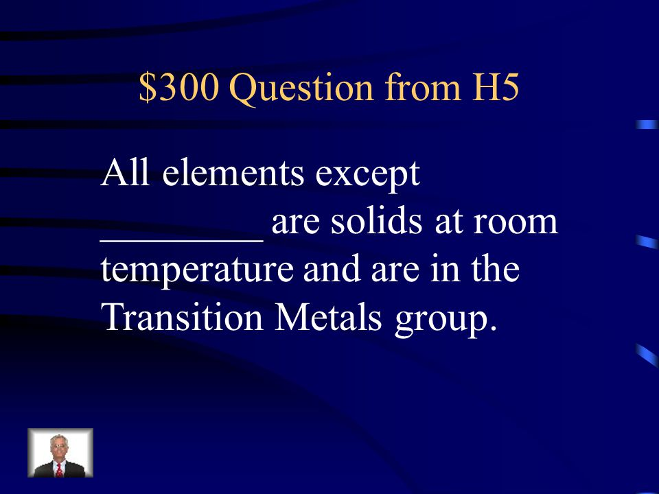 $200 Answer from H5 What metals