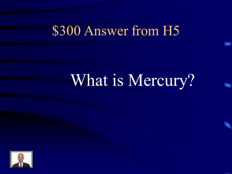 $300 Question from H5 All elements except ________ are solids at room temperature and are in the Transition Metals group.