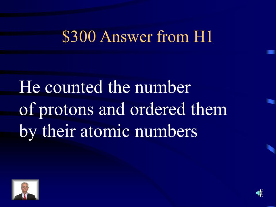 $300 Question from H1 How did Henry Mosely change Mendeleev's original arrangement of the elements