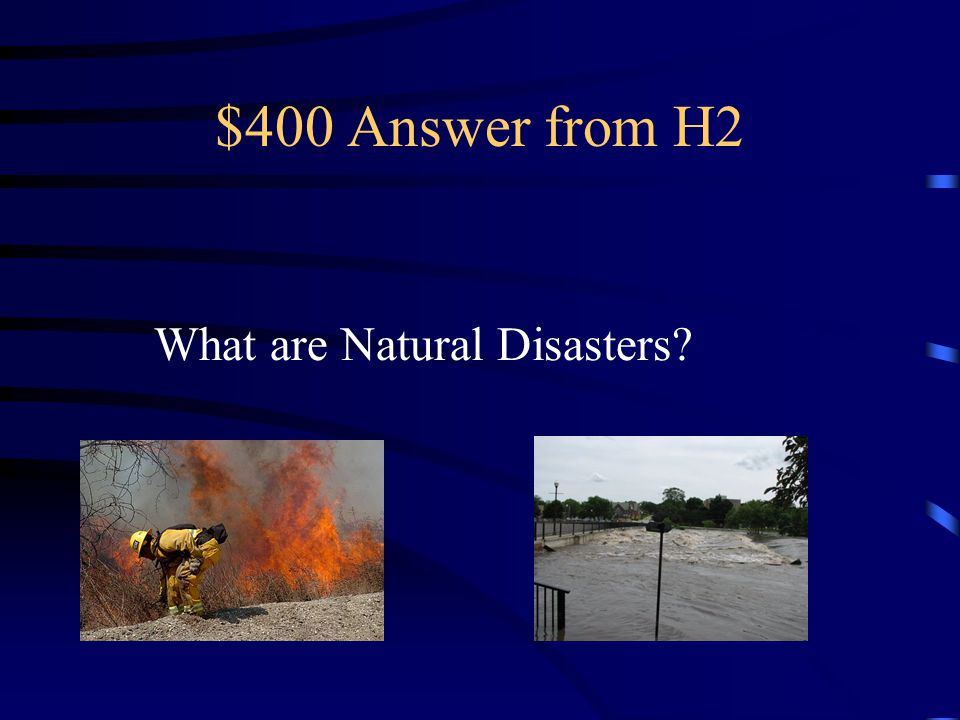$400 Question from H2 Ice Storms, Earthquakes, Hurricanes