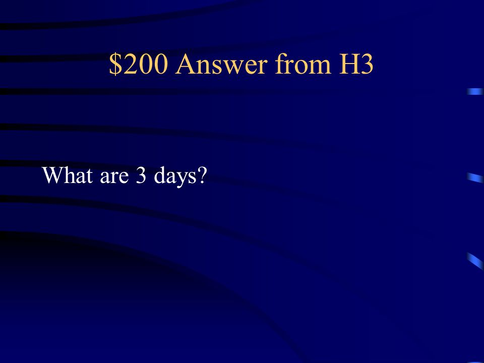 $200 Question from H3 In the event of a disaster, citizens should be ready to be self-sufficient for this amount of time.