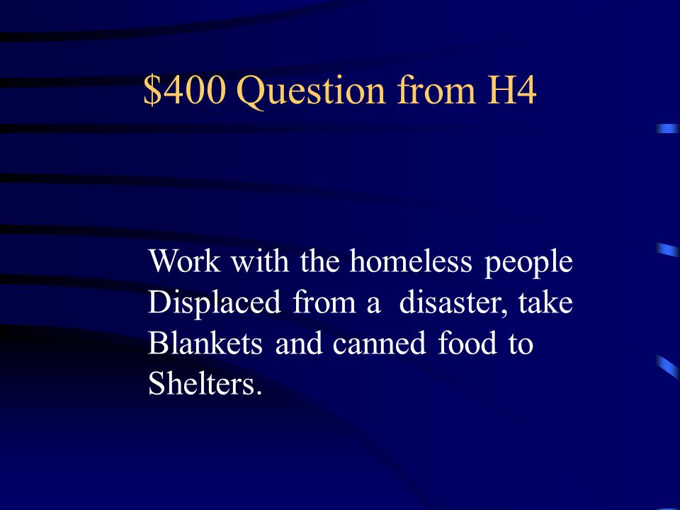 $300 Answer from H4 What are your plans to prepare for a possible Next disaster