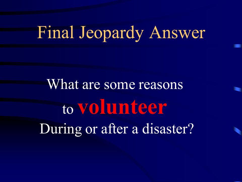 Final Jeopardy A sense of responsibility.