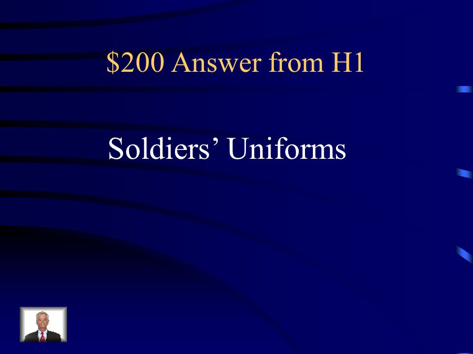 $200 Answer from H1 Soldiers' Uniforms