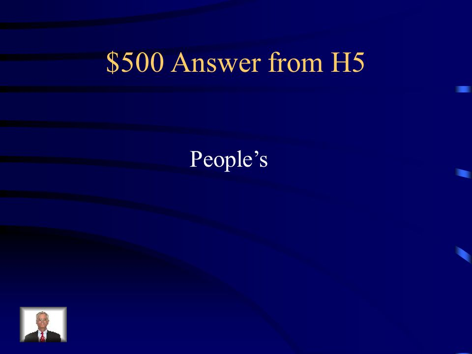 $500 Question from H5 Listen to the __________ voices. (People)