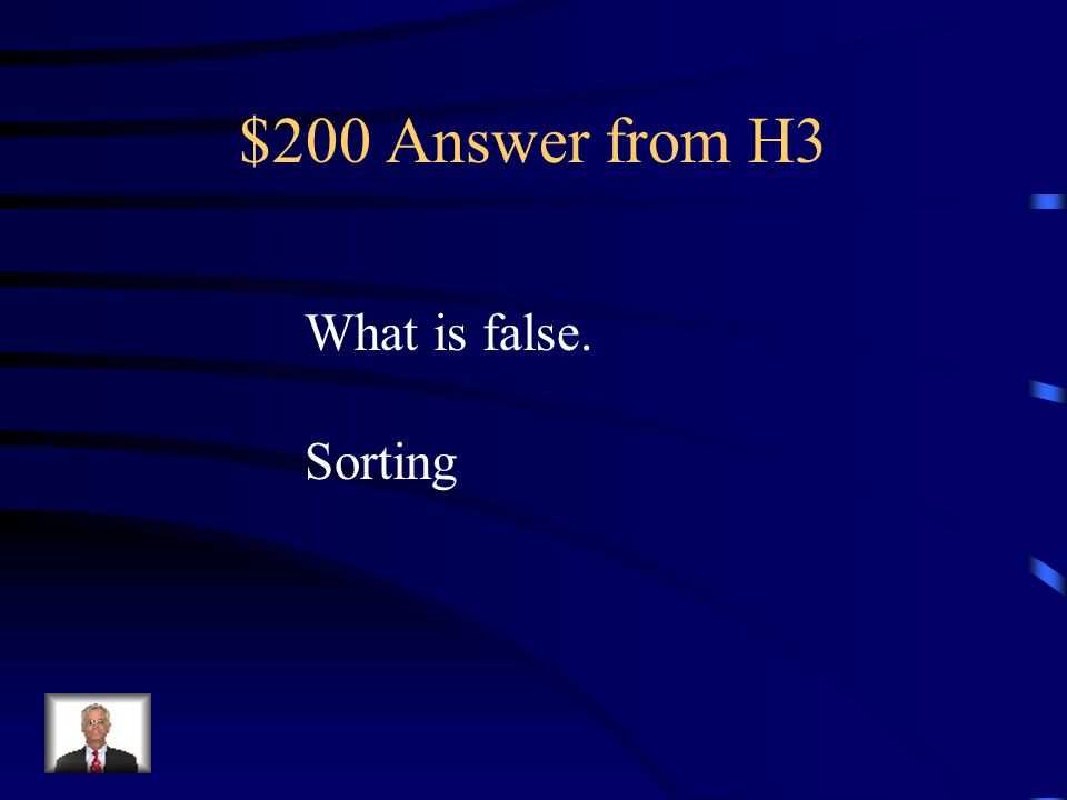 $200 Question from H3 Filtering rearranges data in a more meaningful order.