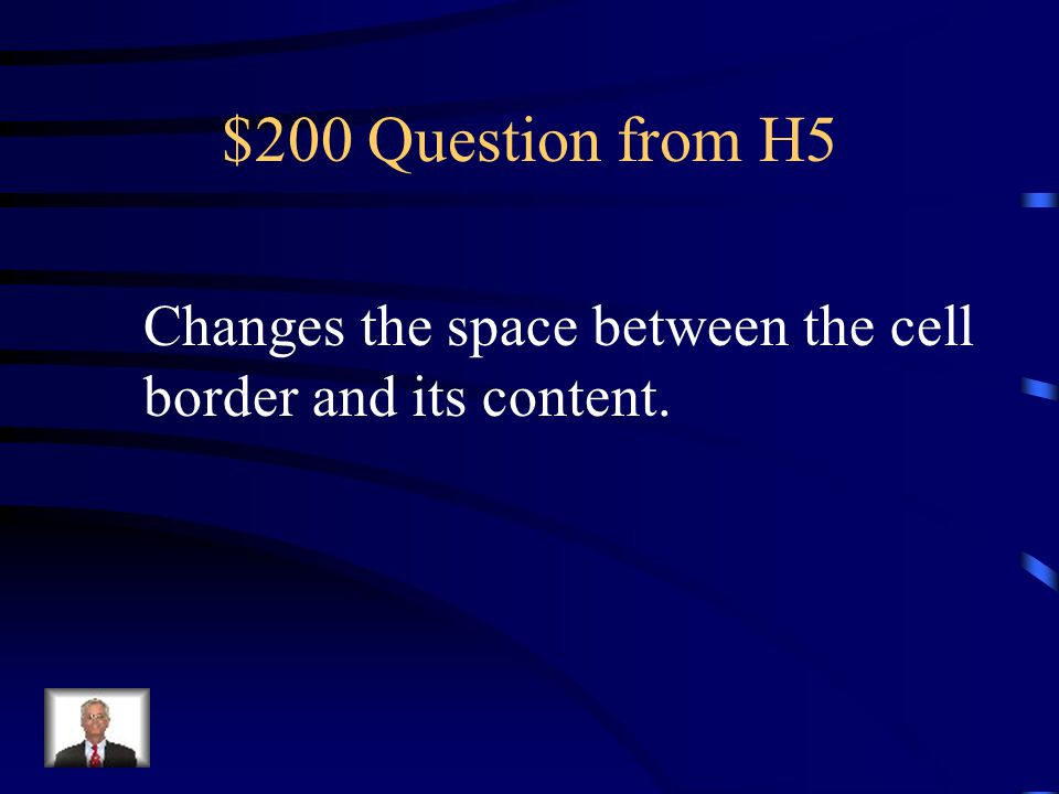 $100 Answer from H5 What is Indent.