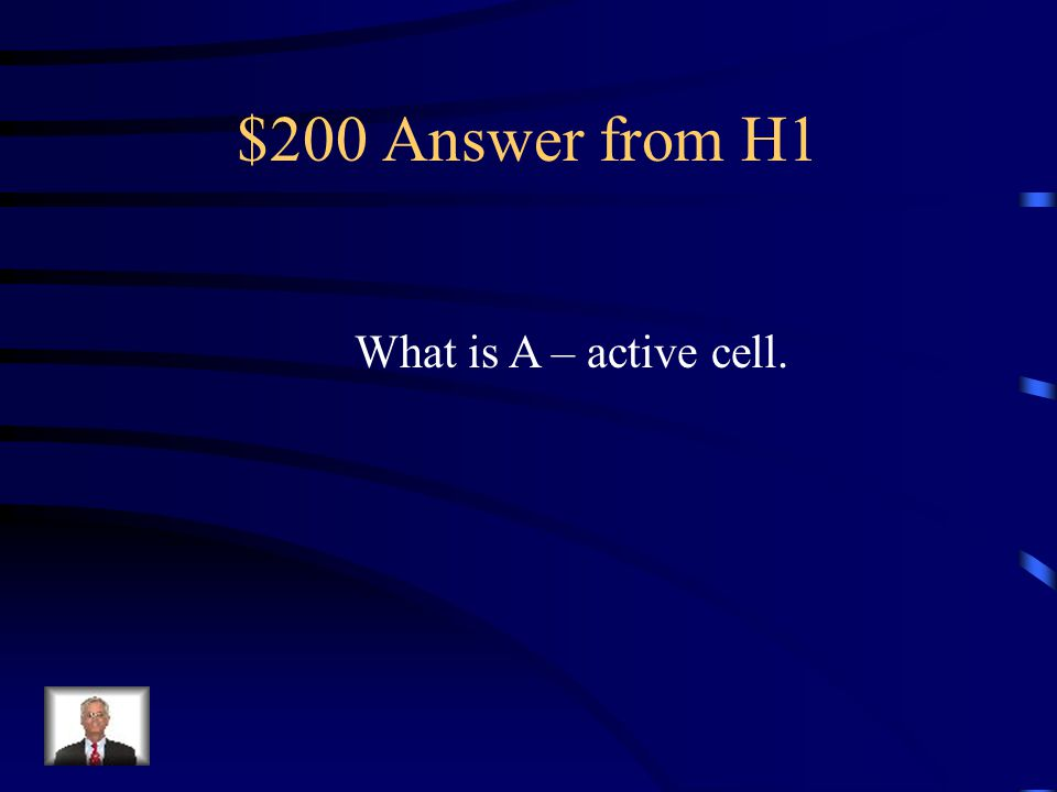 $200 Question from H1 A(n) _______ is a cell that is ready for data entry.