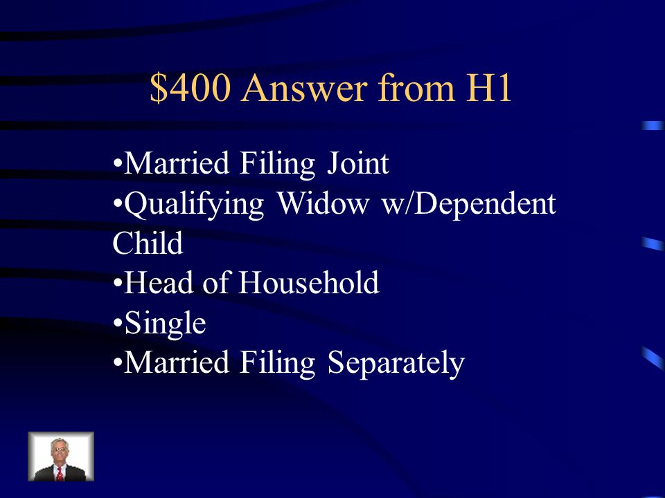 $400 Answer from H1 Married Filing Joint Qualifying Widow w/Dependent Child Head of Household Single Married Filing Separately
