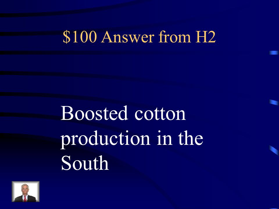 $100 Question from H2 Eli Whitney's cotton gin