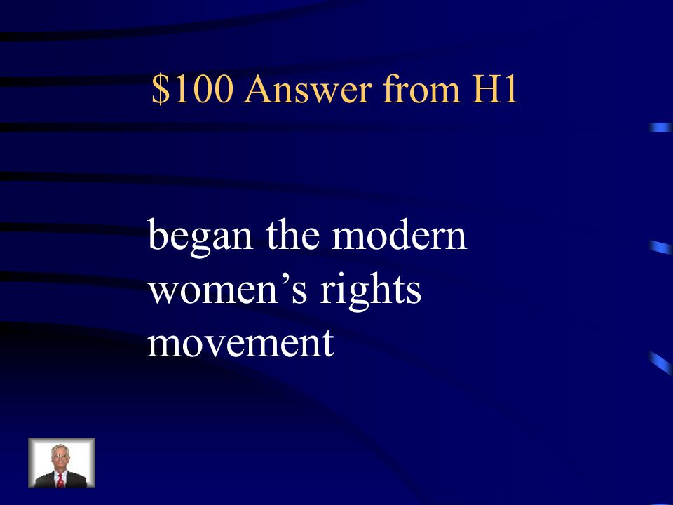 $100 Question from H1 The importance of the Seneca Falls Convention is that it