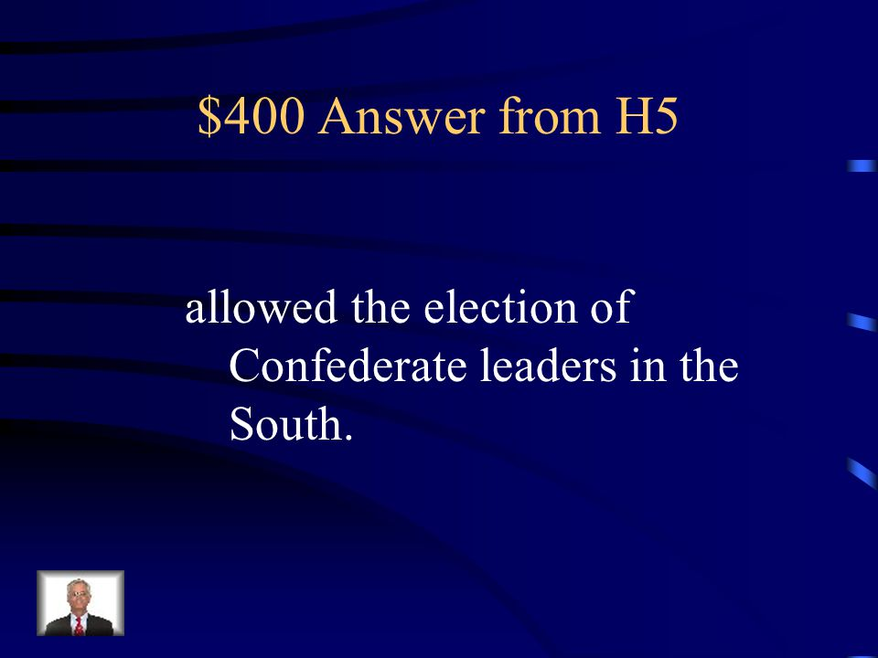 $400 Question from H5 Radical Republicans opposed Lincoln's Reconstruction Plan because it
