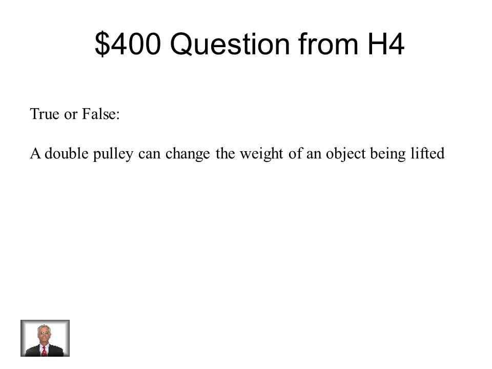 $300 Answer from H4 Ramp B – It has the least amount of slope which requires you to use less force.
