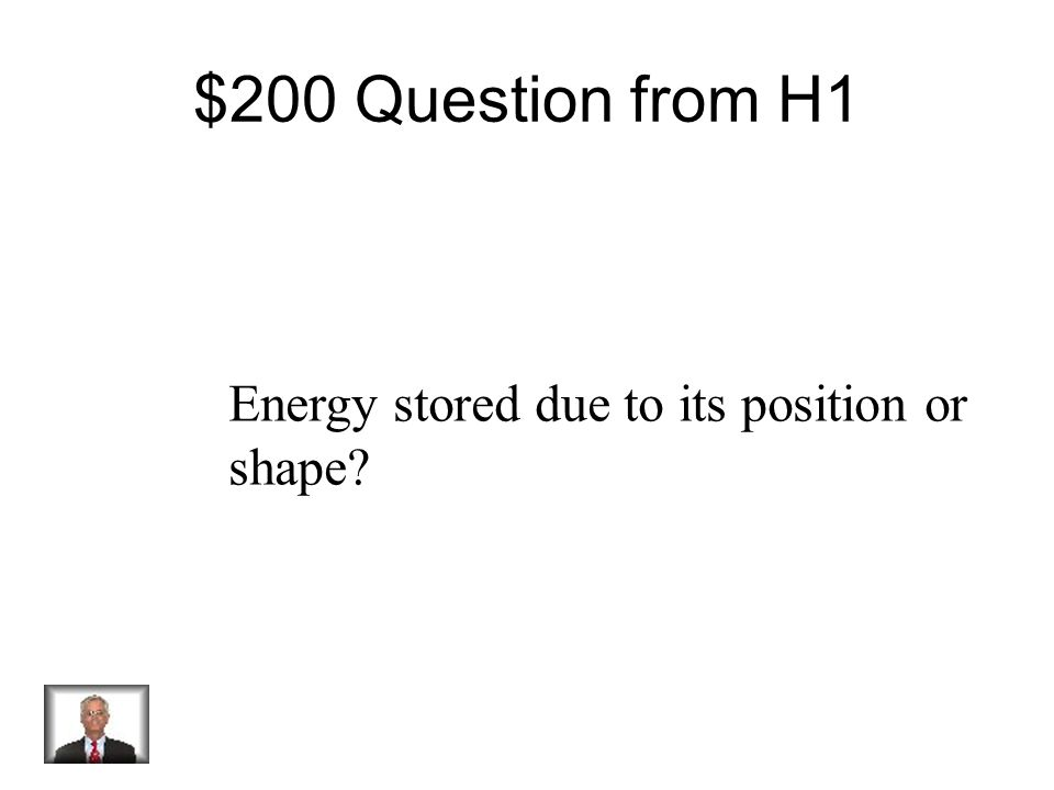 $100 Answer from H1 Kinetic Energy