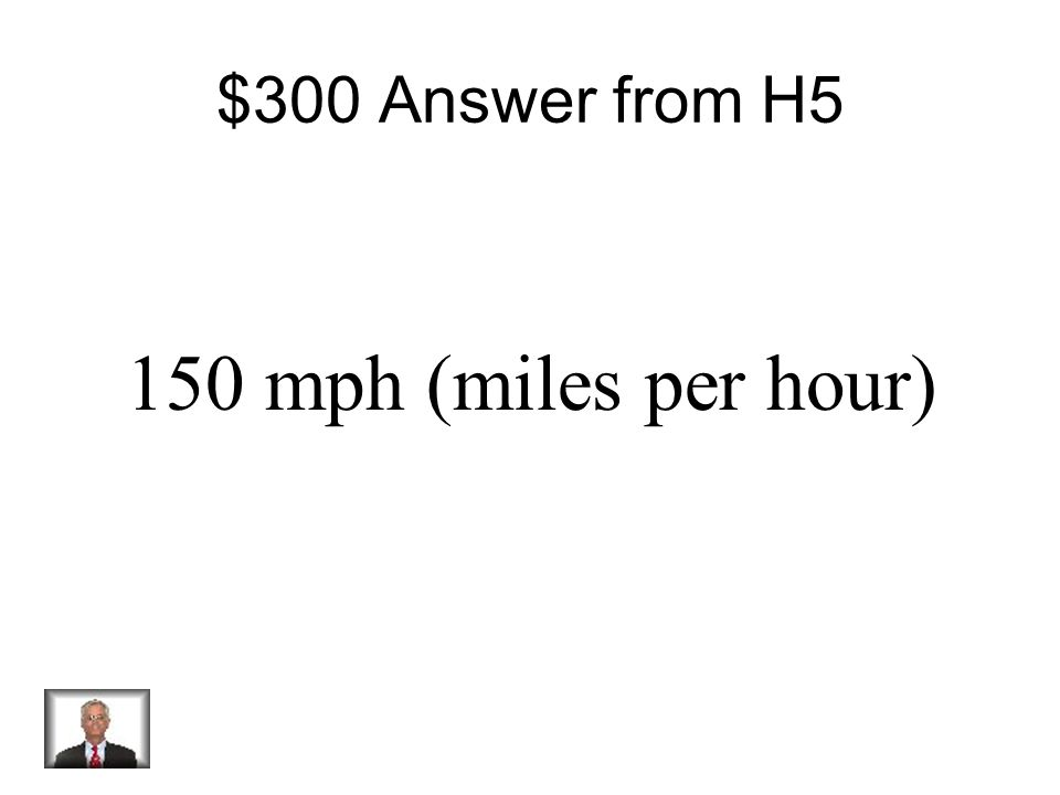 $300 Question from H5 What is the average speed of a motorcycle that travels 300 miles in 2 hours?