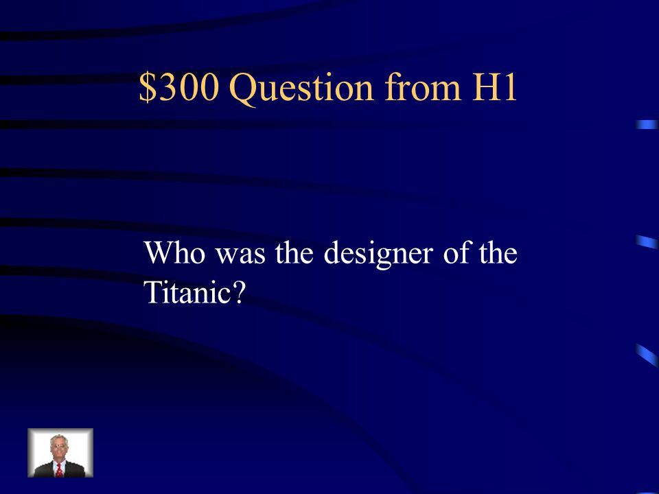 $300 Question from H3 To what American city was the Titanic sailing?
