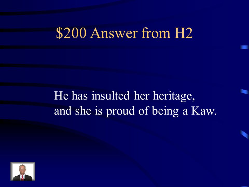$200 Question from H2 Why is Mary angry when Ernie says that Ta-Na-E-Ka is silly