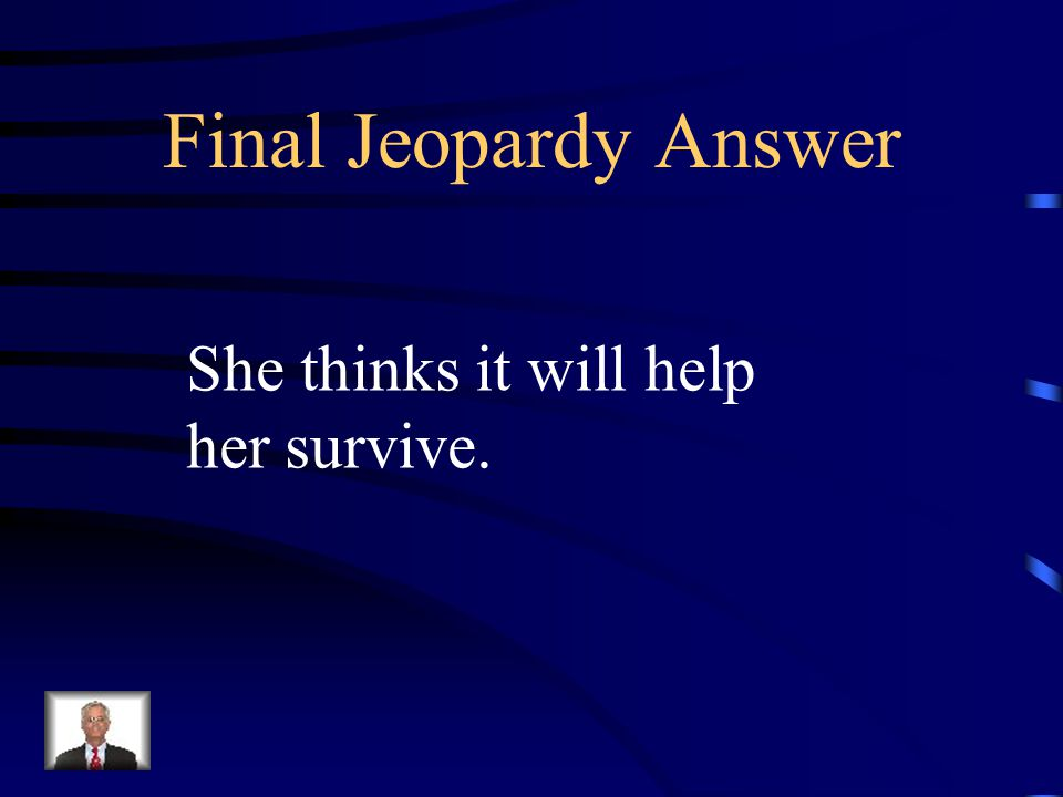 Final Jeopardy What use does Mary have for the five dollars she borrows from her teacher