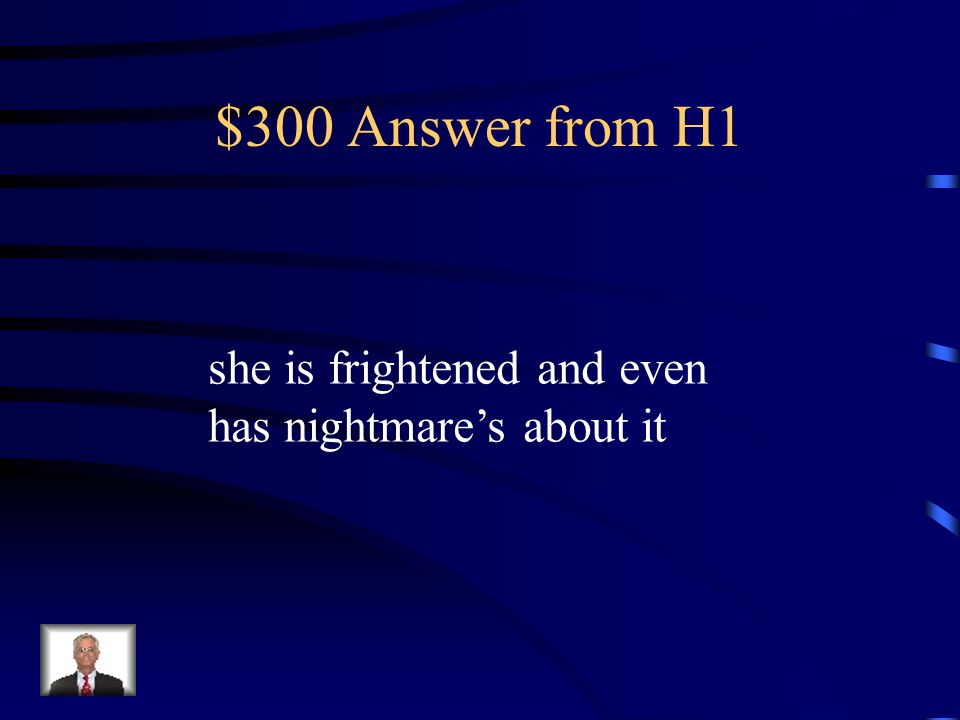$300 Question from H1 How does Mary feel about Ta-Na-E-Ka