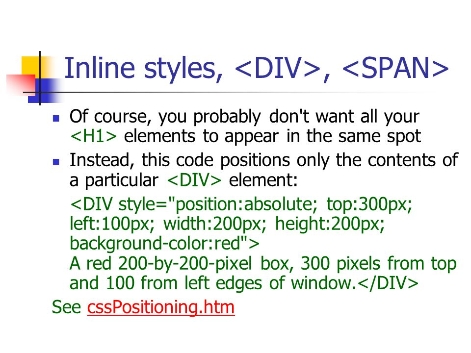 CSS level 2 positioning Introduces positioning, providing direct of control over Web page layout How do HTML developers typically arrange objects on a