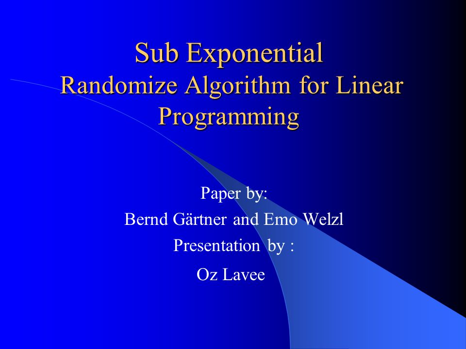 LP-type problems If those axioms hold for a definition of a problem we will call it LP-type problem From lemma 1 we can see that the linear programming problem is LP-type.