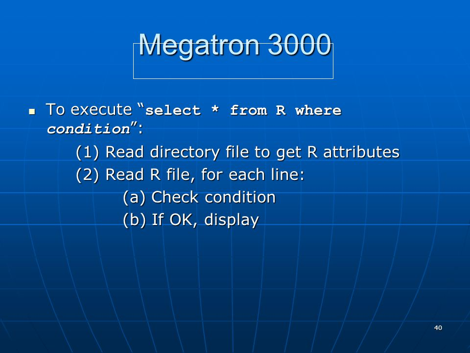 """40 Megatron 3000 To execute """" select * from R where condition """": To execute """" select * from R where condition """": (1) Read directory file to get R attr"""