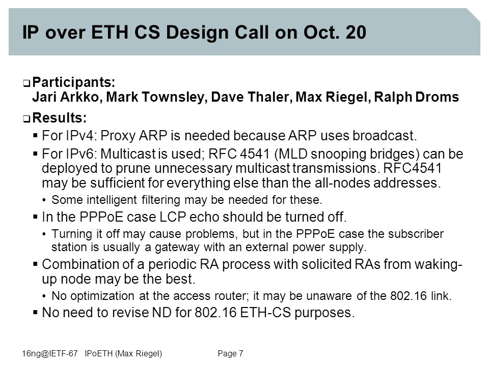 16ng@IETF-67 IPoETH (Max Riegel) Page 7 IP over ETH CS Design Call on Oct.
