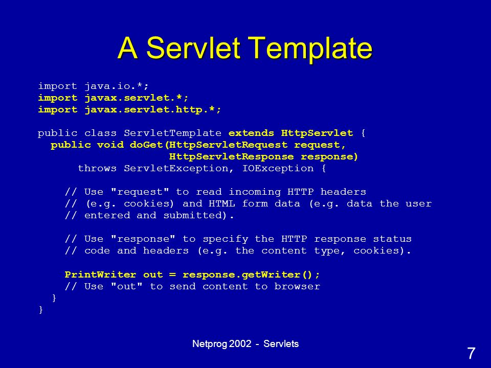18 Netprog 2002 - Servlets Sessions & Servlets Servlets also support simple transparent sessionsServlets also support simple transparent sessions –Interface HttpSession –Get one by using HttpServletRequest.getSession() You can store & retrieve values in the sessionYou can store & retrieve values in the session –putValue(String name, String value) –String getValue(String name) –String[] getNames()