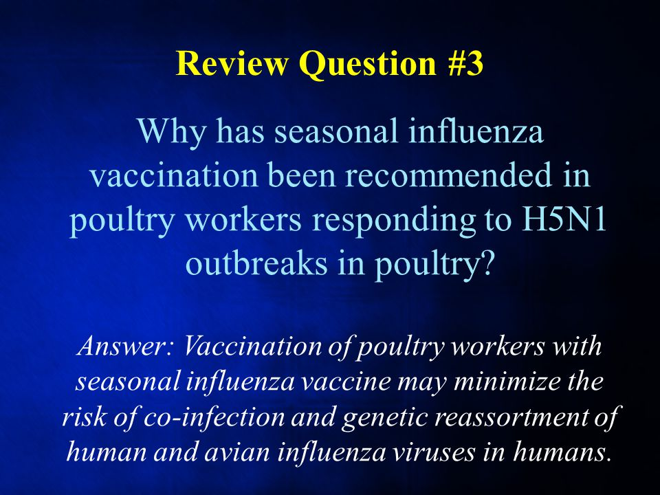 Why has seasonal influenza vaccination been recommended in poultry workers responding to H5N1 outbreaks in poultry.