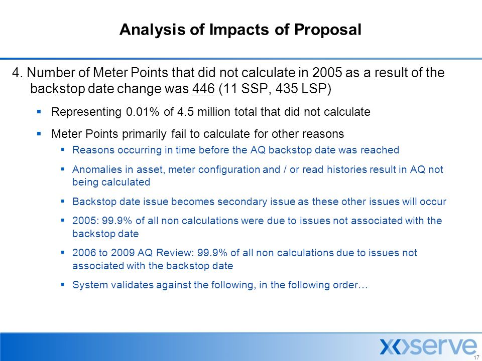 17 Analysis of Impacts of Proposal 4. Number of Meter Points that did not calculate in 2005 as a result of the backstop date change was 446 (11 SSP, 4