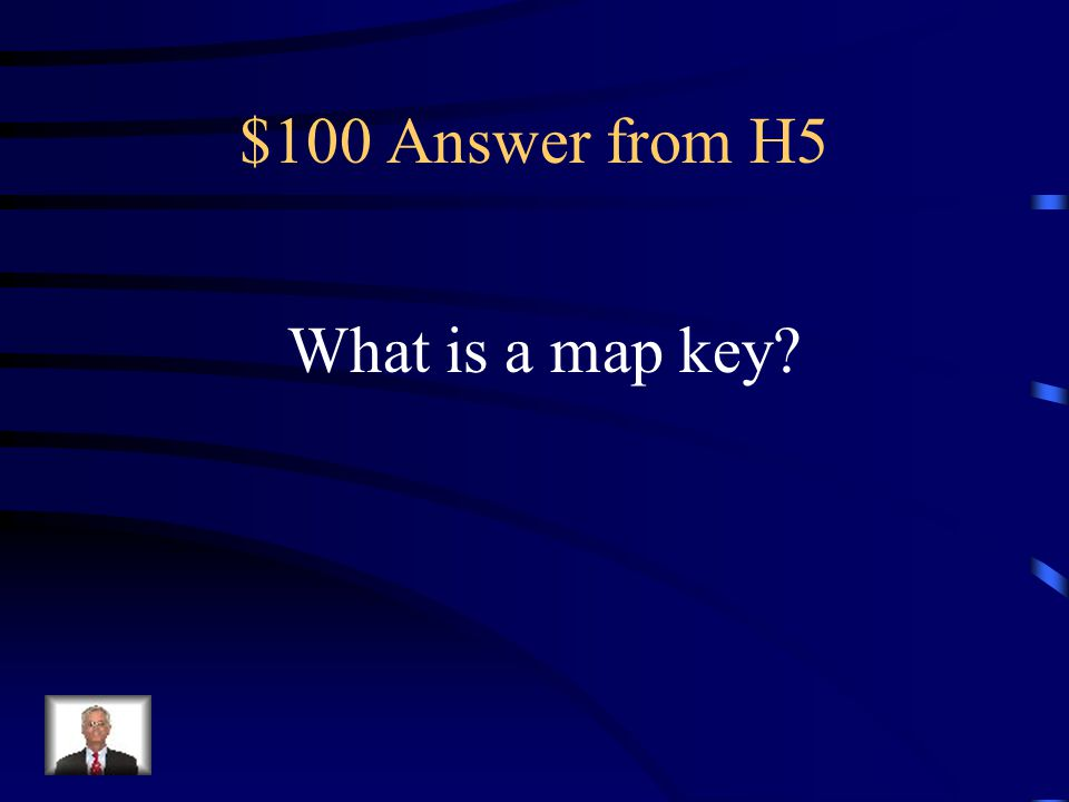 $100 Question from H5 This explains what each symbol on a map means.