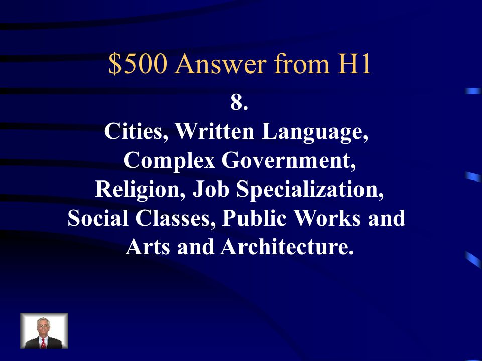 $500 Question from H1 How many traits must a group of people must have in order to be a civilization, and name them