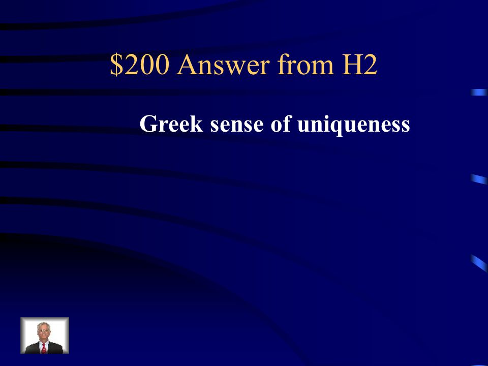 $200 Question from H2 When the Greeks defeated the Persians, what was considered a consequence of these wars