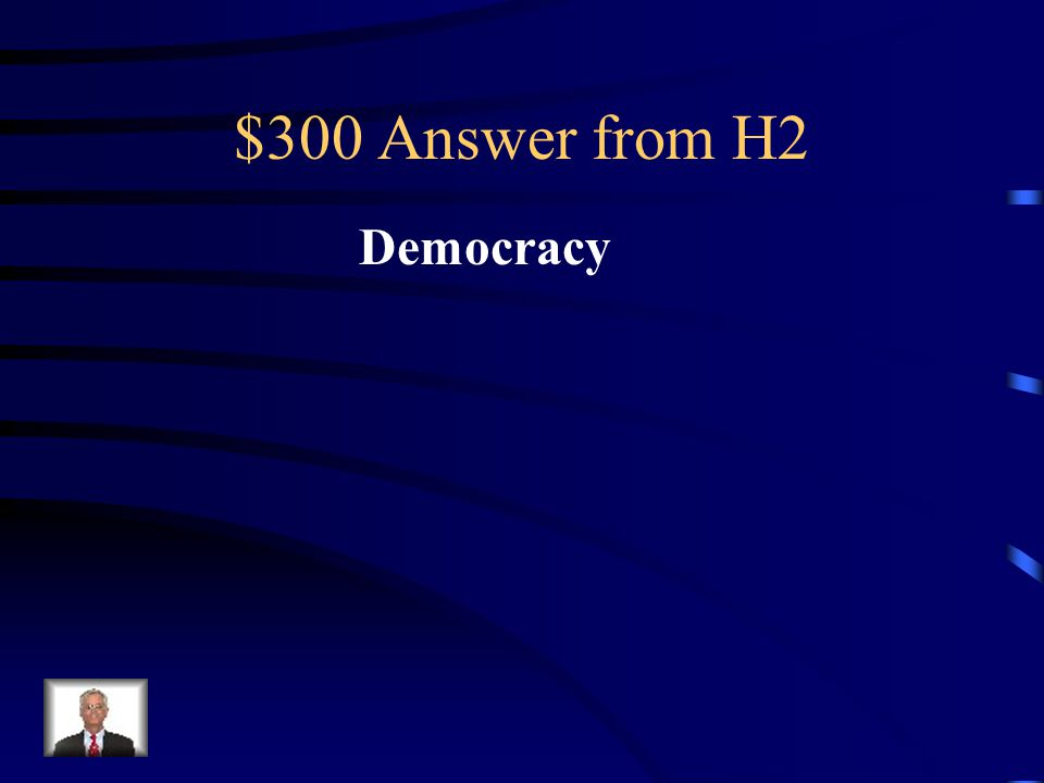 $300 Question from H2 Athens developed this type of a government
