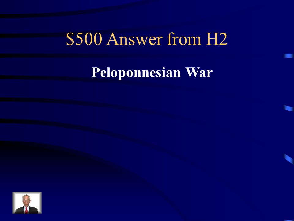 $500 Question from H2 War between the Greeks