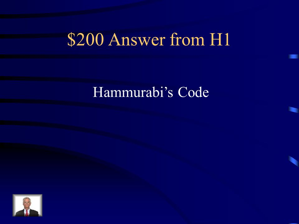 $200 Question from H1 Code of laws that stressed the idea of an eye for an eye