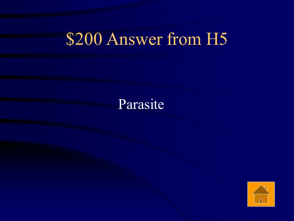 $200 Question from H5 A tapeworm inside the body of a wolf is an example of a ________. Answer