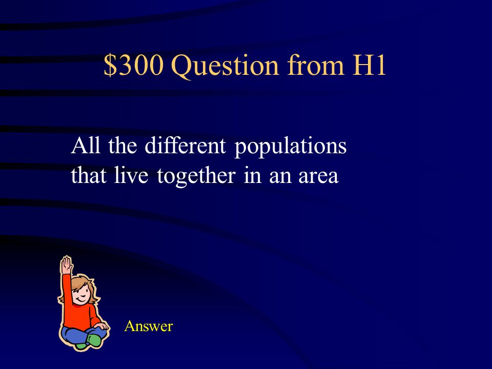 $200 Answer from H1 Abiotic Factors