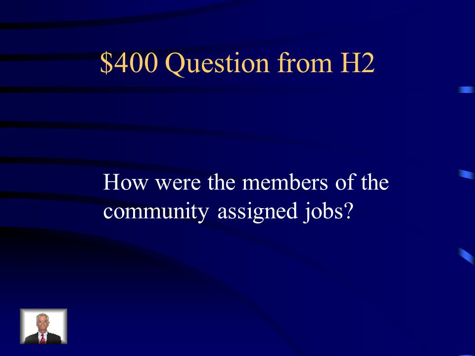 $300 Answer from H2 The elders.